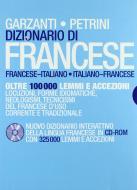 Dizionario di francese Garzanti-Petrini. Nuovo dizionario interattivo della lingua francese. Con CD-ROM