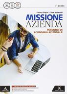 Missione azienda. Per gli Ist. tecnici e professionali. Con e-book. Con espansione online