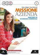 Missione azienda. Per gli Ist. tecnici e professionali. Con e-book. Con espansione online vol.1