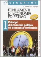 Fondamenti di economia ed estimo. Per gli Ist. tecnici per geometri vol.1