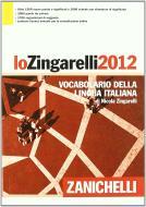 Lo Zingarelli 2012. Vocabolario della lingua italiana. Con aggiornamento online