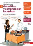 Todos a la meta. Gramática y comunicación inclusivas. Per la Scuola media. Con e-book. Con espansione online vol.3