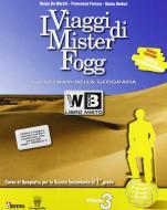 Gli scenari di Mister Fogg. Gli scenari della geografia. Con materiali per il docente. Per la Scuola media vol.3
