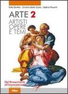 Arte. Artisti, opere e temi. Per le Scuole superiori. Con espansione online vol.2