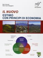 Il nuovo estimo con principi di economia. Con prontuario. Per le Scuole superiori. Con e-book. Con espansione online vol.1