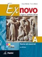 Ex novo. Vol. A-B: Lingua e cultura latina-Civiltà e antologia. Per le Scuole superiori. Con CD-ROM. Con espansione online