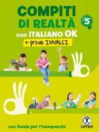 Compiti di realtà. Per la Scuola elementare. Con e-book. Con espansione online. Con Libro: Italiano ok-Prove INVALSI 5 vol.5