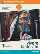 Vivere tante vite. Letteratura italiana. Per le Scuole superiori. Con e-book. Con espansione online vol.1