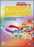 Principi di chimica moderna. Vol. A: Dalle proprietà della materia alla nomenclatura. Per le Scuole superiori. Con espansione online