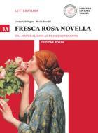 Fresca rosa novella. Ediz. rossa. Per il triennio delle Scuole superiori. Con e-book. Con espansione online vol.3A-3B