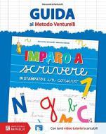 Imparo a scrivere in stampatello e in corsivo. Guida al metodo Venturelli vol.1