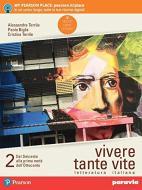 Vivere tante vite. Letteratura italiana. Per le Scuole superiori. Con e-book. Con espansione online vol.2