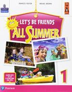 Let's be friends all summer. Per la Scuola elementare. Con espansione online. Con CD-ROM vol.1
