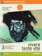 Vivere tante vite. Letteratura italiana. Per le Scuole superiori. Con e-book. Con espansione online vol.3