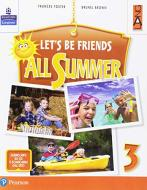 Let's be friends all summer. Per la Scuola elementare. Con ebook. Con espansione online. Con CD-ROM vol.3