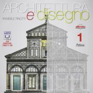 Architettura e disegno-Con eserciziario. Per le Scuole superiori. Con e-book. Con espansione online vol.1