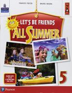 Let's be friends all summer. Per la Scuola elementare. Con ebook. Con espansione online. Con CD-ROM vol.5