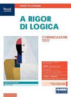 A rigor di logica. Comunicazione, testi. Per la Scuola media. Con e-book. Con espansione online