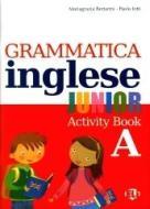 Grammatica inglese junior. Quaderno operativo A. Per la Scuola elementare