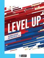 Level up. Grammar revision and practice. B2, C1. Per le Scuole superiori