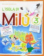 L' isola di Milù. Italiano. Con libretto di narrativa, attività, giochi e regole. Per la Scuola elementare vol.3