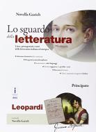 Lo sguardo della letteratura. Giacomo Leopardi. Per le Scuole superiori. Con e-book. Con espansione online