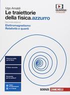Le traiettorie della fisica. azzurro. Da Galileo a Heisenberg. Per le Scuole superiori. Con espansione online vol.2