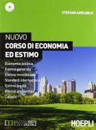 Nuovo corso di economia ed estimo. Economia politica-Estimo generale e immobiliare-Standard internazionale. Con e-book. Con espansione online. Per le Scuole superior