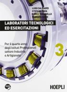 Laboratori tecnologici ed esercitazioni. Per gli Istit. professionali settore industria e artigianato vol.3