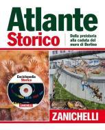 Atlante storico Zanichelli 2011. Con CD-ROM: Enciclopedia storica per Windows