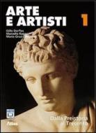 Arte e artisti. Per le Scuole superiori. Con espansione online vol.1