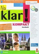 Na klar! Kompakt. Kursbuch. Per la Scuola media. Con ebook. Con espansione online