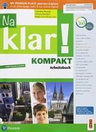 Na klar! Kompakt. Arbeitsbuch. Per la Scuola media. Con ebook. Con espansione online
