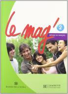 Le Mag'. Methode de français. Con CD Audio. Per la scuola media vol.2