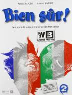 Bien sûr! Methode de langue et civilisation francaises. Per la Scuola media vol.2