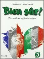 Bien sur. Méthode de langue et civilisation françaises. Per la Scuola media vol.3