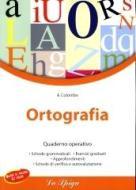 Ortografia. Quaderno operativo. Per la Scuola media