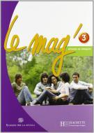 Le Mag'. Methode de français. Per la Scuola media. Con CD Audio vol.3