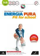 Energia pura. Fit for school. Vol. unico. Per le Scuole superiori. Con e-book. Con espansione online. Con DVD video