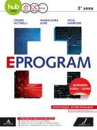 Eprogram. Tecnologici. Per gli Ist. tecnici e professionali. Con e-book. Con espansione online vol.1