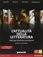 Attualità della letteratura. Con Divina Commedia-Laboratorio competenze. Per le Scuole superiori. Con espansione online vol.1