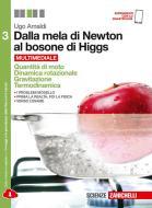 Dalla mela di Newton al bosone di Higgs. La fisica in cinque anni. Per le Scuole superiori. Con e-book. Con espansione online vol.3