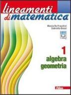 Lineamenti di matematica. Algebra-Geometria. Per le Scuole superiori. Con espansione online vol.1