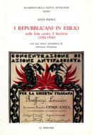 I repubblicani in esilio. Nella lotta contro il fascismo (1926-1940)