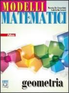 Modelli matematici. Geometria. Per le Scuole superiori. Con espansione online