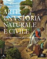 Arte. Una storia naturale e civile. Per i Licei. Con e-book. Con espansione online vol.3