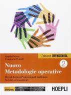 Nuovo Metodologie operative. Per gli Istituti Professionali indirizzo Servizi sociosanitari vol.2