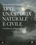 Arte. Una storia naturale e civile. Per i Licei. Con e-book. Con espansione online vol.4