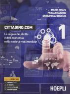 Cittadino.com. Le regole del diritto e dell'economia nella società multimediale. Con guida docente. Con CD-ROM vol.1
