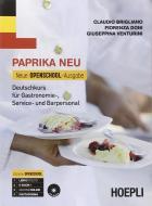 Paprika NEU. Neue Openschool-Ausgabe. Deutschkurs für Gastronomie, Service und Barpersonal. Per le Scuole superiori. Con CD Audio vol.1